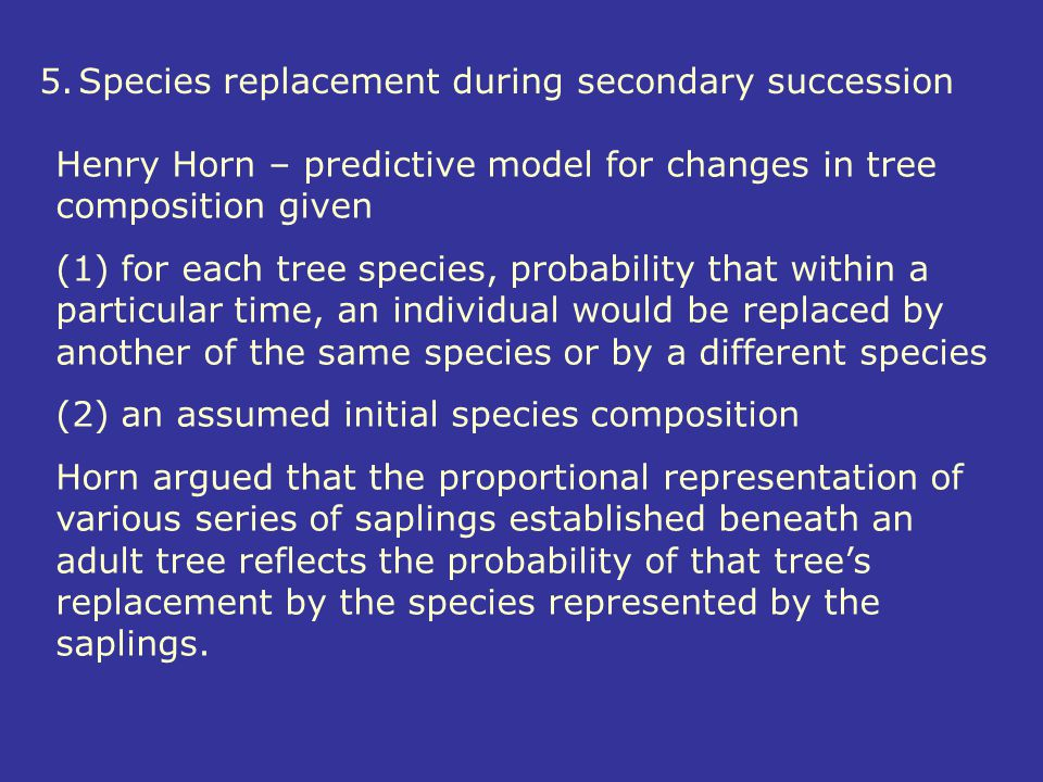 5. Species replacement during secondary succession
