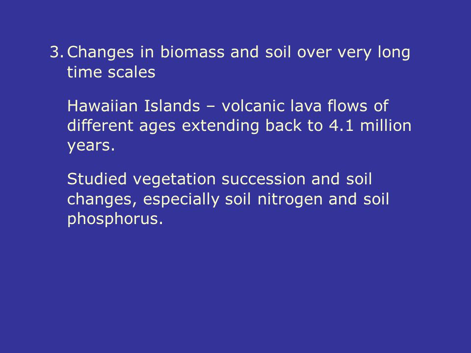 Changes in biomass and soil over very long time scales
