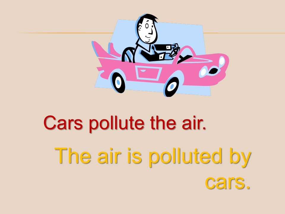 The air is polluted by cars.