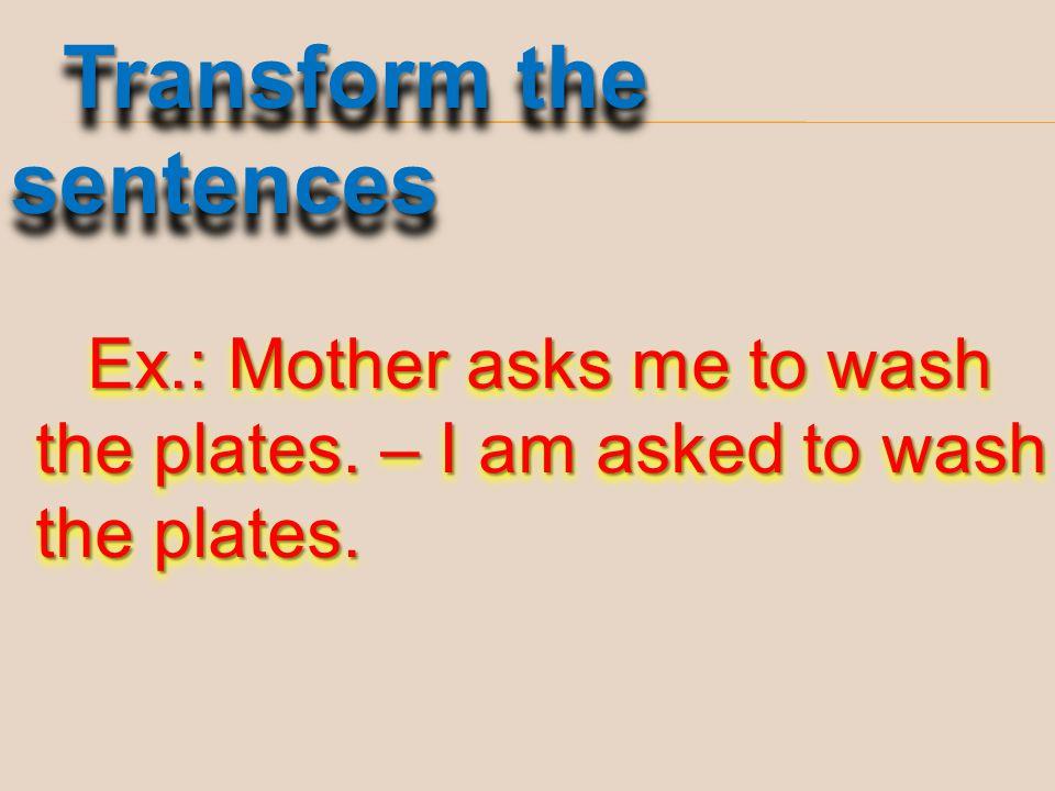 Transform the sentences