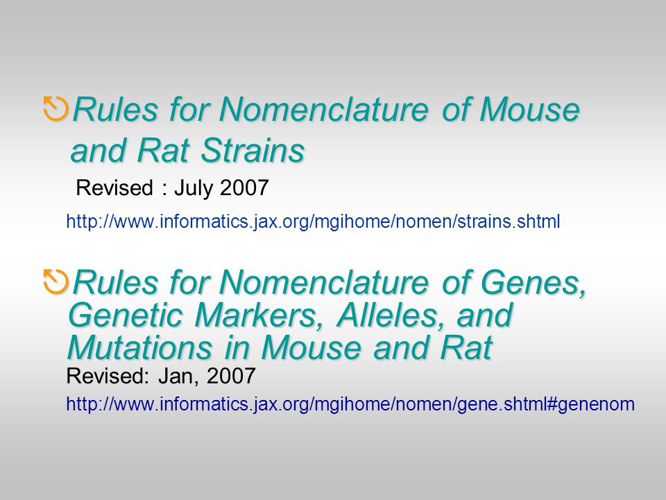 Rules for Nomenclature of Mouse and Rat Strains Revised : July 2007