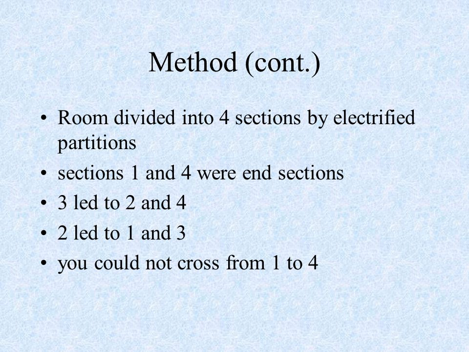 Method (cont.) Room divided into 4 sections by electrified partitions