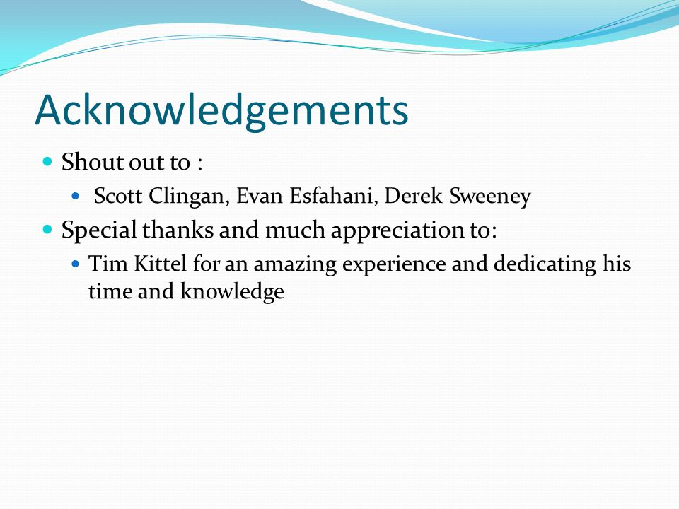 Acknowledgements Shout out to :