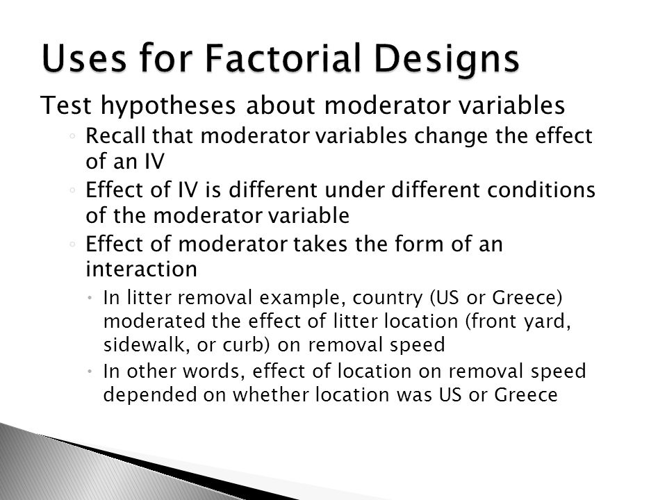 Uses for Factorial Designs