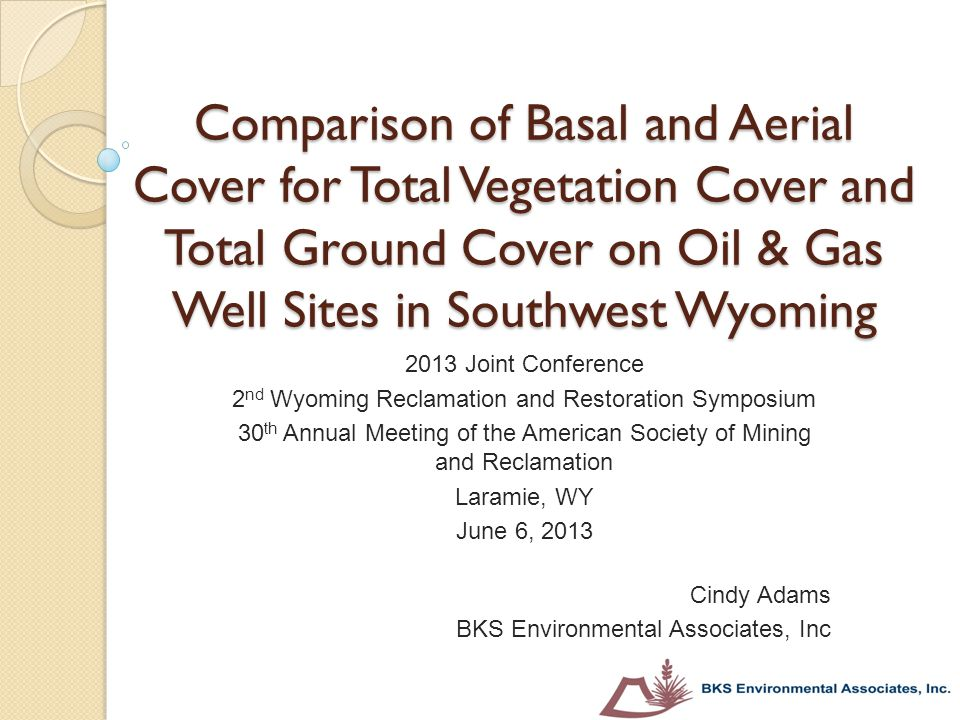 Comparison of Basal and Aerial Cover for Total Vegetation Cover and Total Ground Cover on Oil & Gas Well Sites in Southwest Wyoming