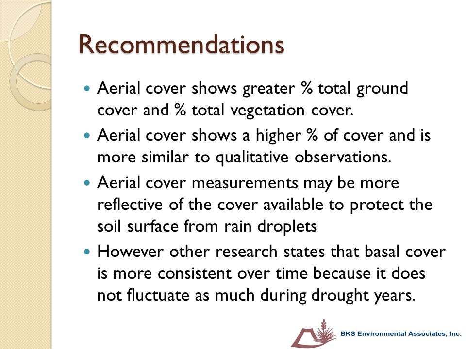 Recommendations Aerial cover shows greater % total ground cover and % total vegetation cover.