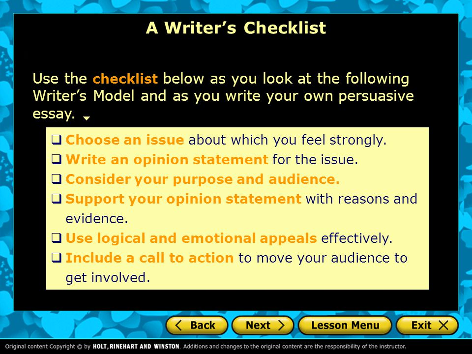 A Writer's Checklist Use the checklist below as you look at the following Writer's Model and as you write your own persuasive essay.