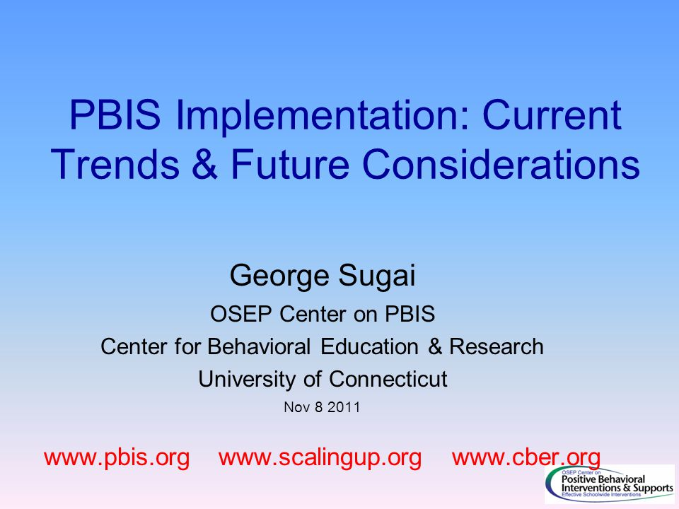 PBIS Implementation: Current Trends & Future Considerations
