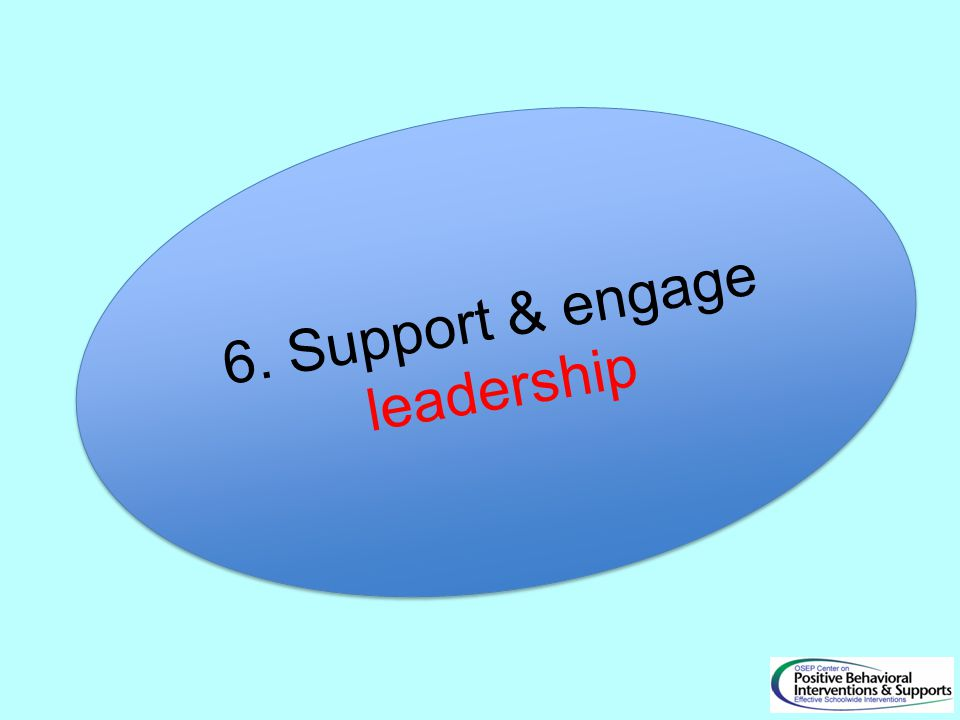 6. Support & engage leadership