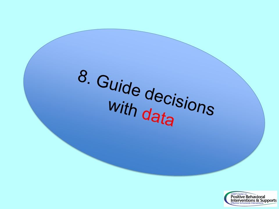 8. Guide decisions with data
