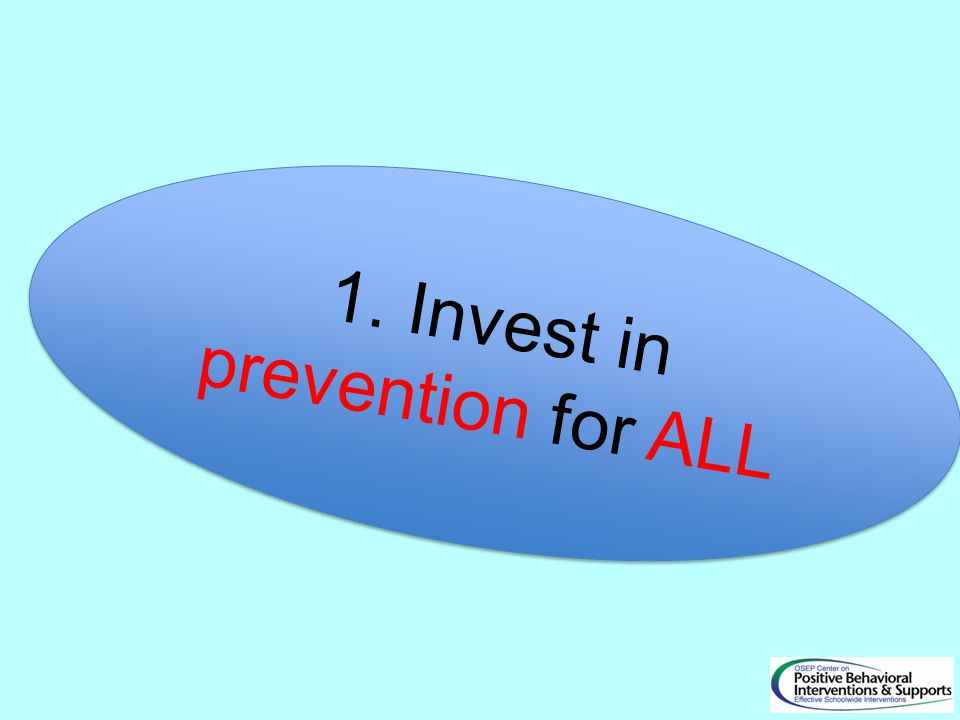 1. Invest in prevention for ALL