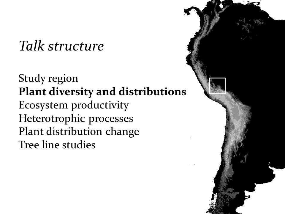 Talk structure Study region Plant diversity and distributions