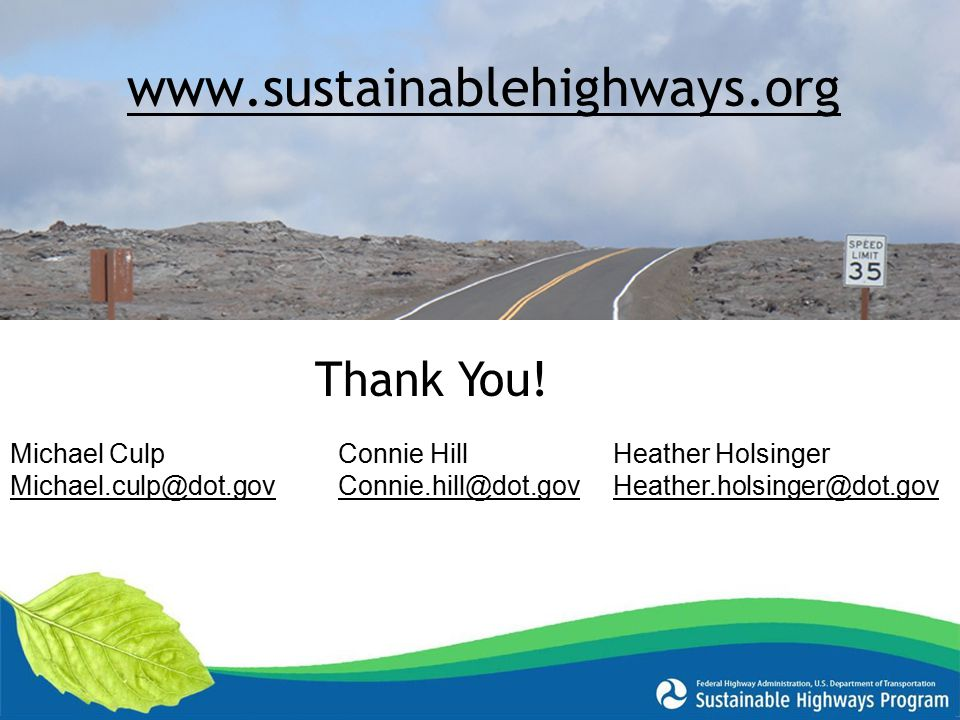 www.sustainablehighways.org Thank You! Michael Culp