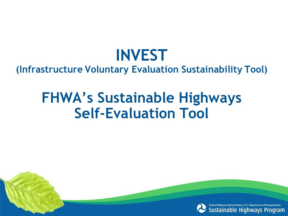INVEST FHWA's Sustainable Highways Self-Evaluation Tool
