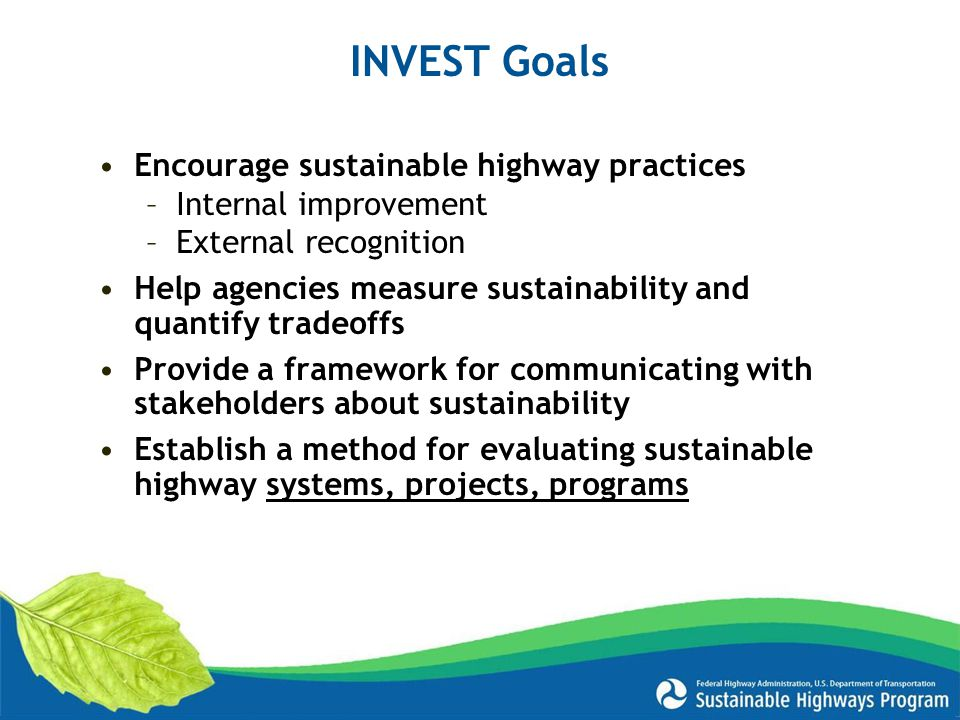 INVEST Goals Encourage sustainable highway practices