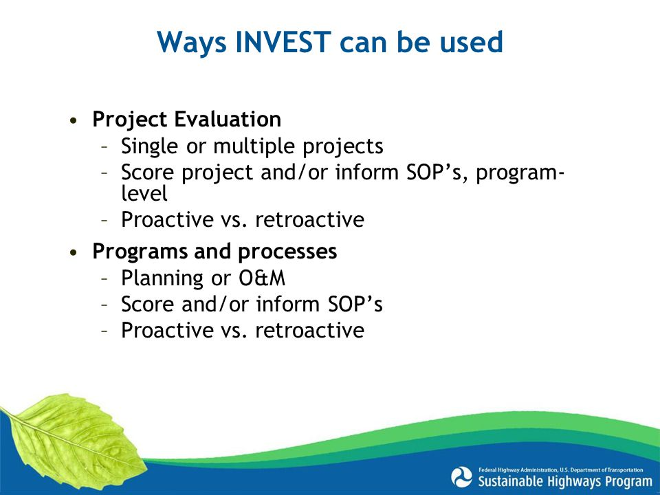 Ways INVEST can be used Project Evaluation Single or multiple projects