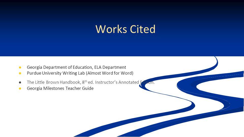 Works Cited Georgia Department of Education, ELA Department