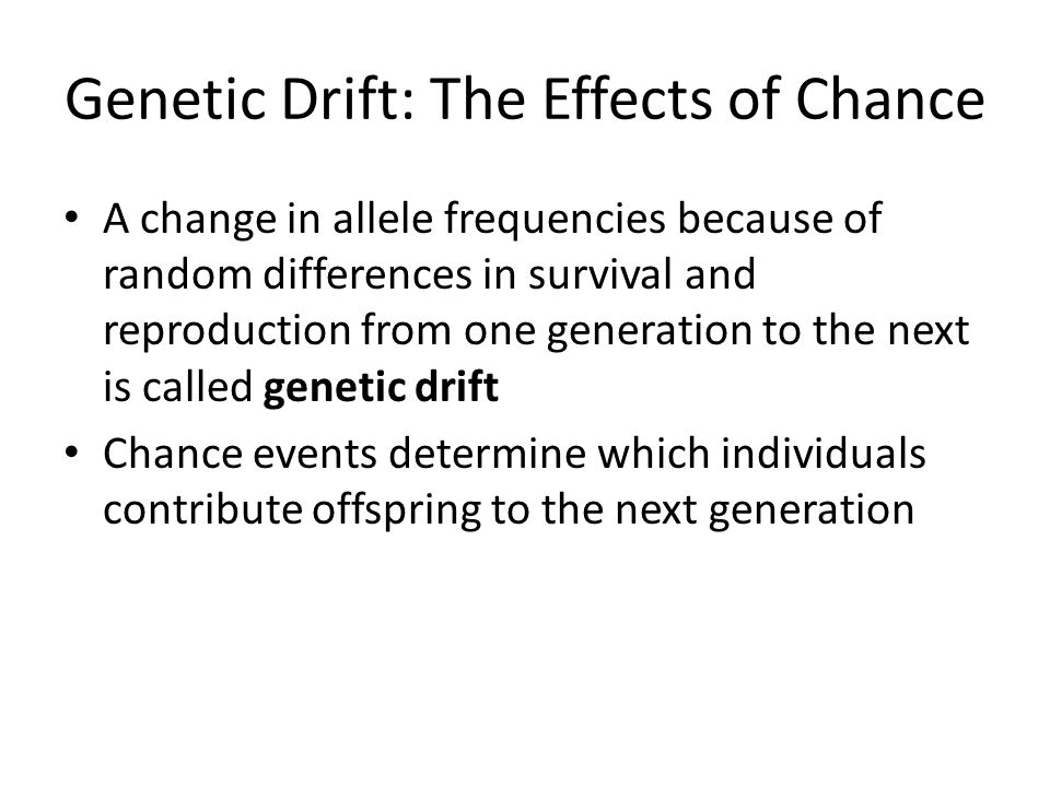 Genetic Drift: The Effects of Chance