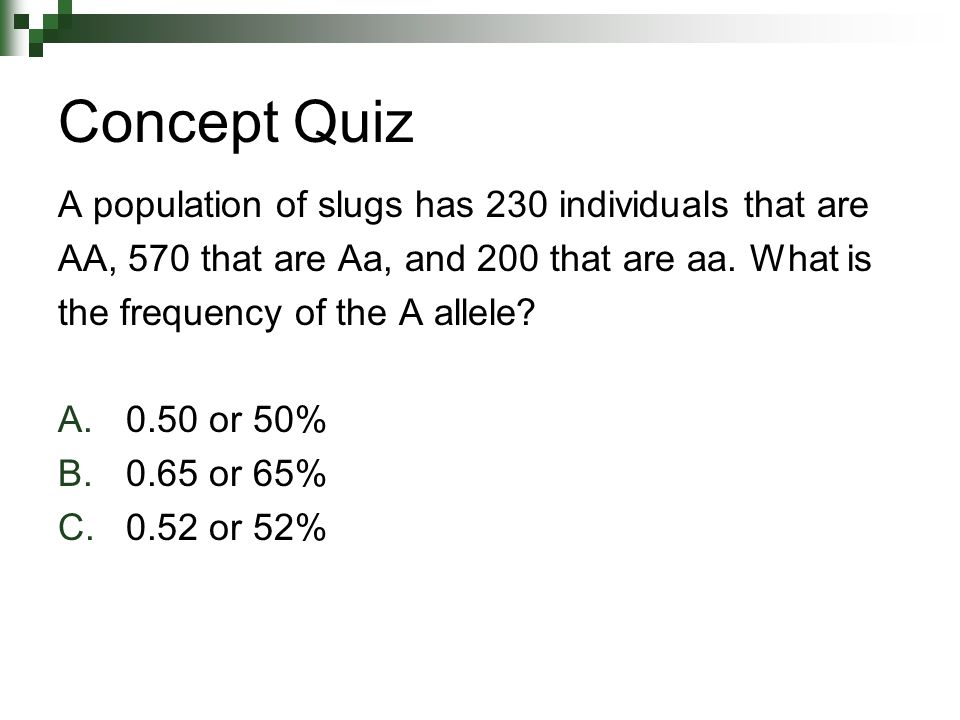 Concept Quiz A population of slugs has 230 individuals that are