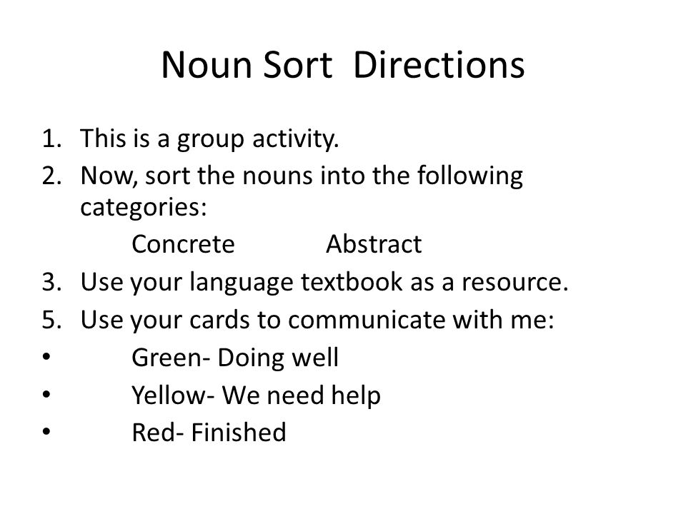 Noun Sort Directions This is a group activity.