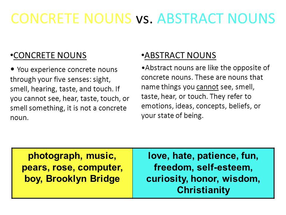 CONCRETE NOUNS vs. ABSTRACT NOUNS