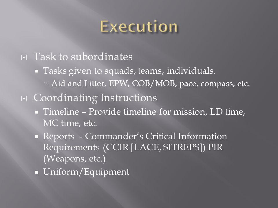 Execution Task to subordinates Coordinating Instructions