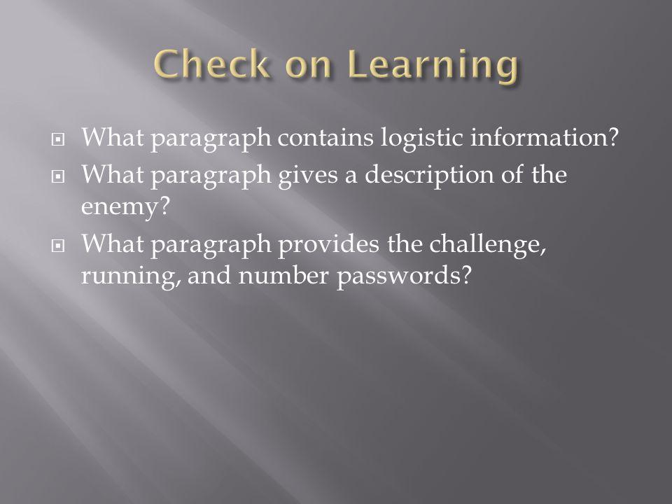Check on Learning What paragraph contains logistic information