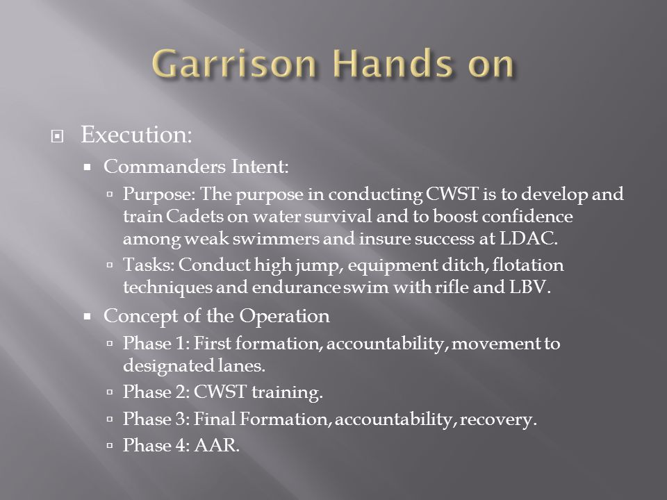 Garrison Hands on Execution: Commanders Intent: