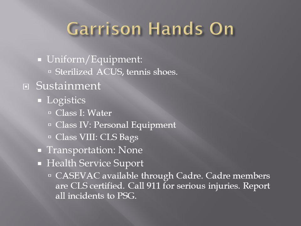 Garrison Hands On Sustainment Uniform/Equipment: Logistics