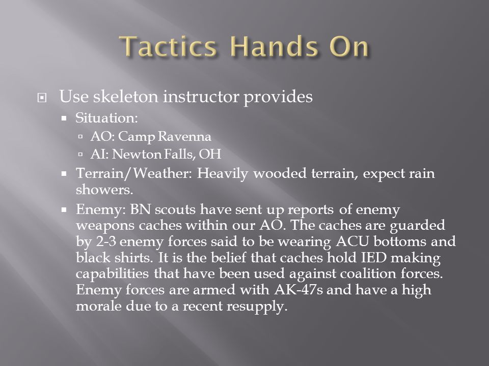 Tactics Hands On Use skeleton instructor provides Situation: