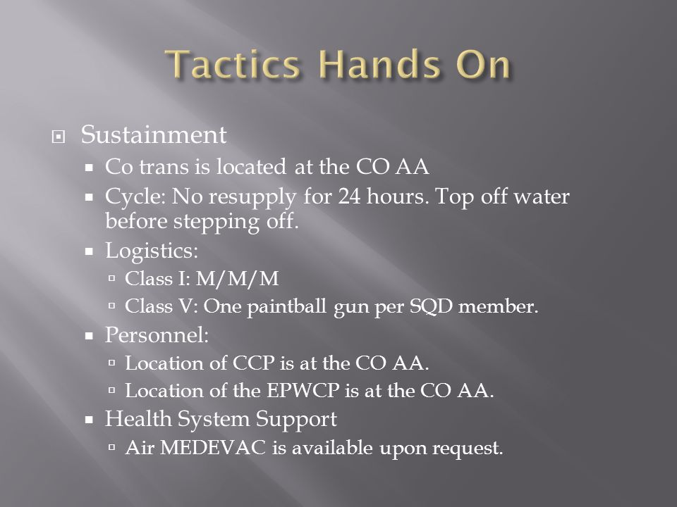 Tactics Hands On Sustainment Co trans is located at the CO AA