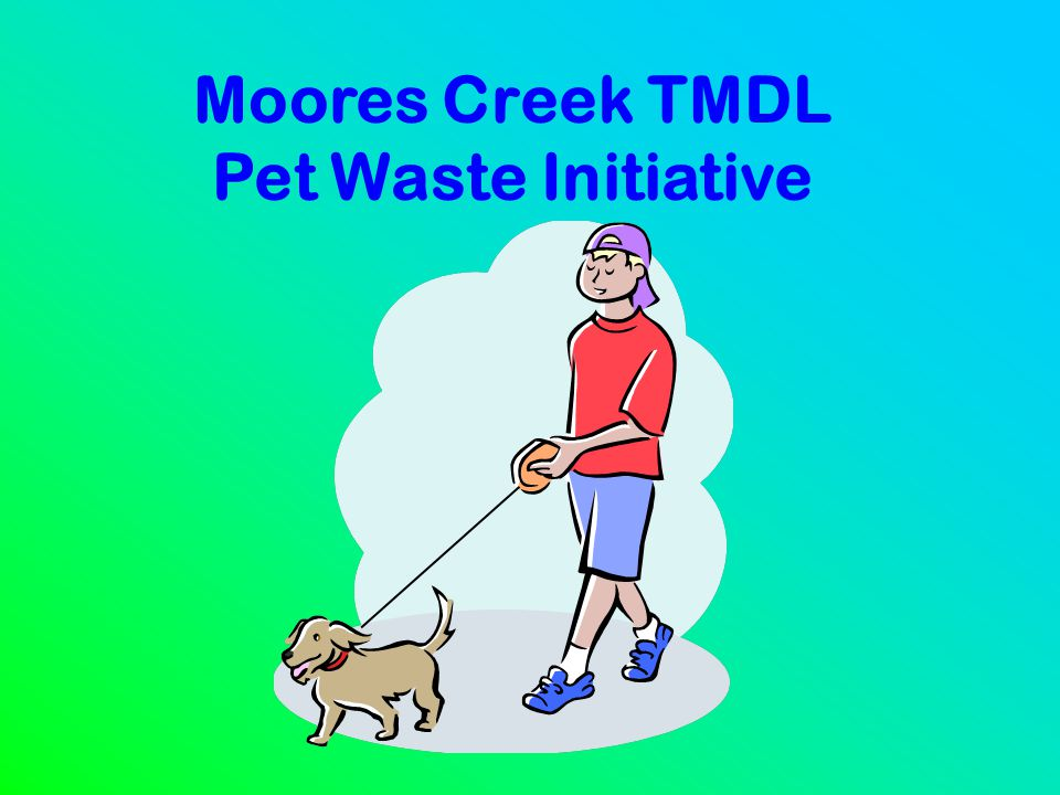 Moores Creek TMDL Pet Waste Initiative