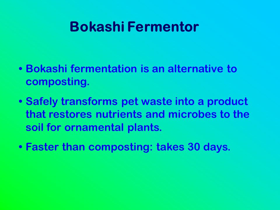 Bokashi Fermentor Bokashi fermentation is an alternative to composting.