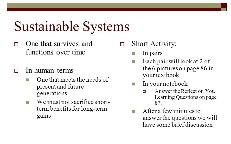Sustainable Systems One that survives and functions over time