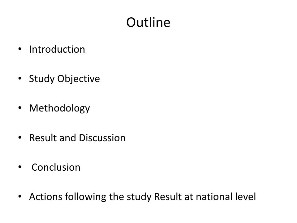 Outline Introduction Study Objective Methodology Result and Discussion