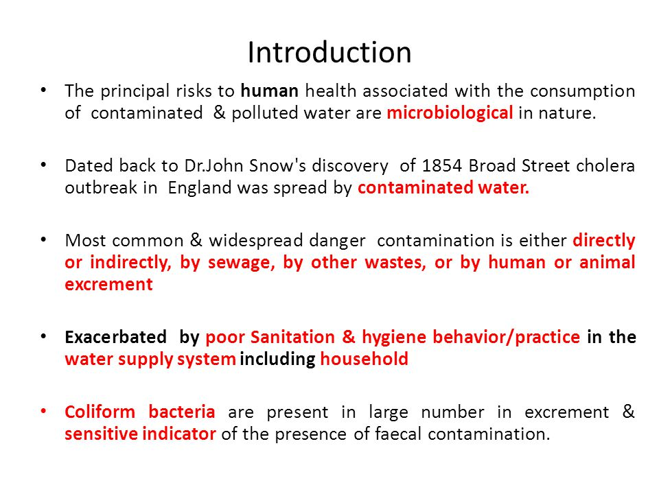 Introduction The principal risks to human health associated with the consumption of contaminated & polluted water are microbiological in nature.