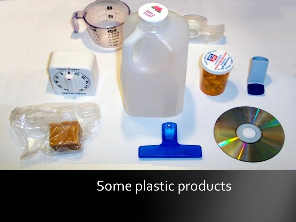 Some plastic products