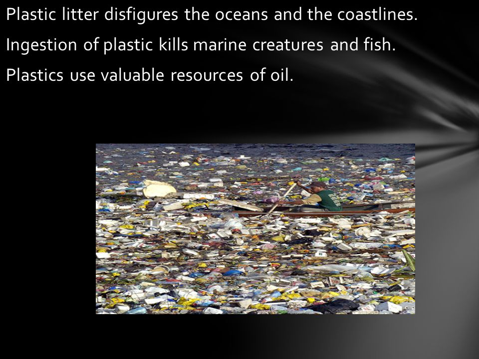 Plastic litter disfigures the oceans and the coastlines
