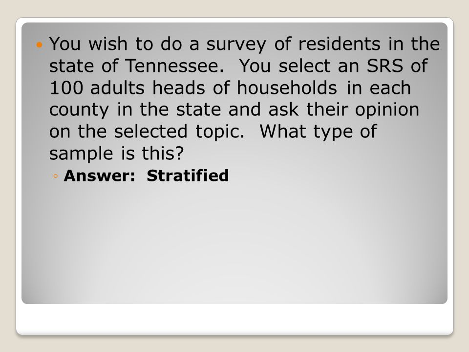 You wish to do a survey of residents in the state of Tennessee