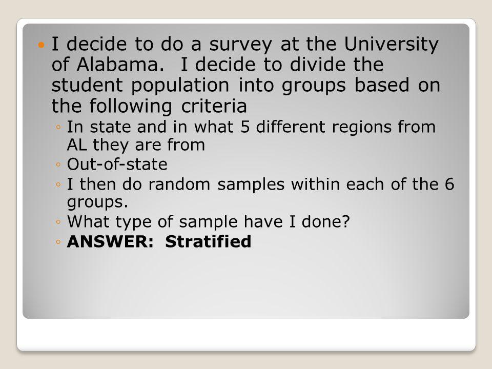 I decide to do a survey at the University of Alabama