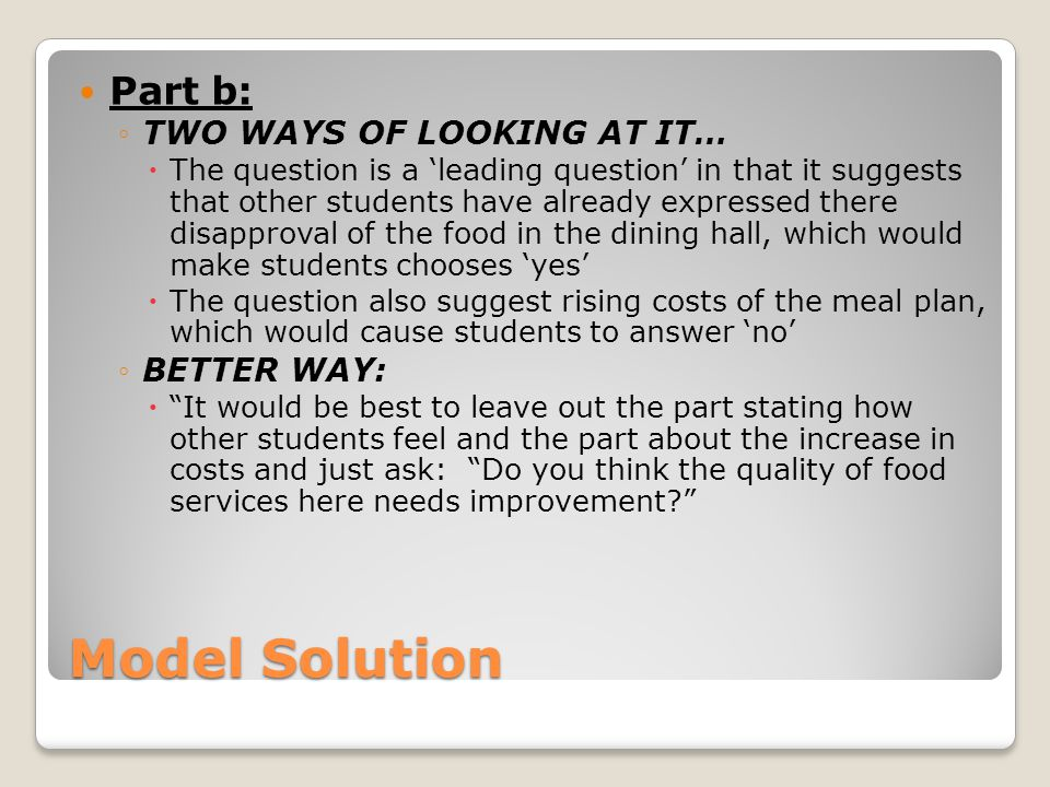 Model Solution Part b: TWO WAYS OF LOOKING AT IT… BETTER WAY: