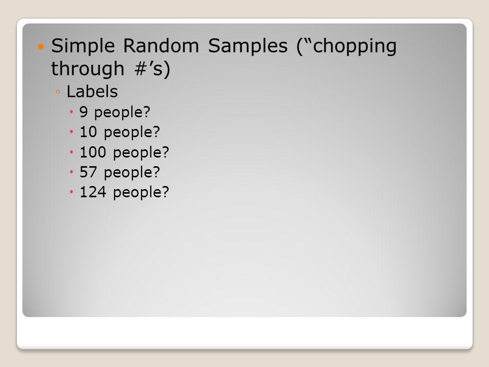 Simple Random Samples ( chopping through #'s)