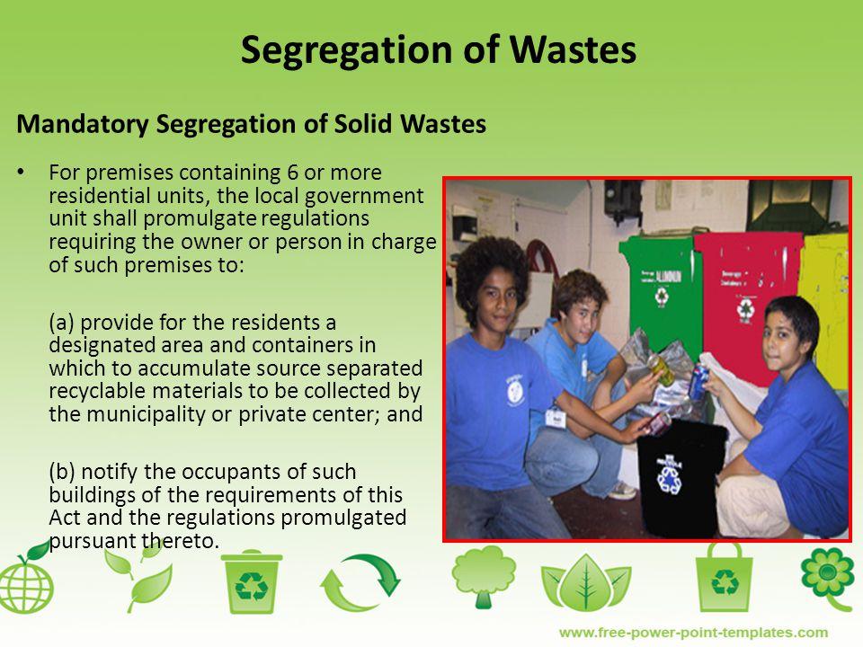 Segregation of Wastes Mandatory Segregation of Solid Wastes