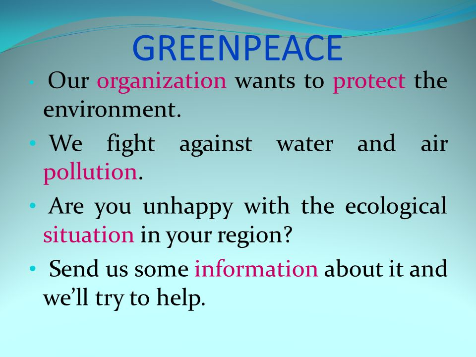 GREENPEACE We fight against water and air pollution.
