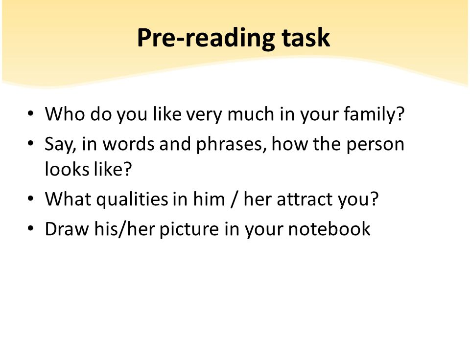 Pre-reading task Who do you like very much in your family