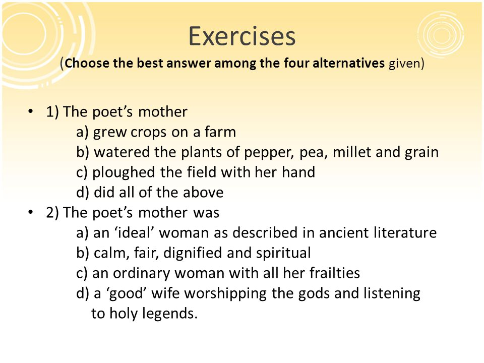 Exercises (Choose the best answer among the four alternatives given)