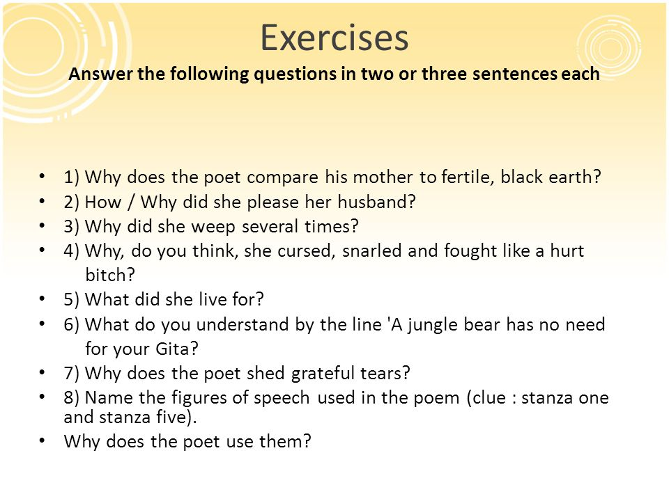 Exercises Answer the following questions in two or three sentences each