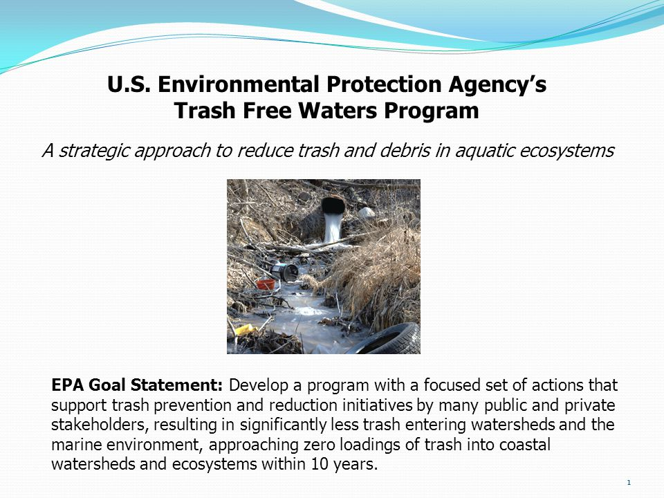 U.S. Environmental Protection Agency's Trash Free Waters Program