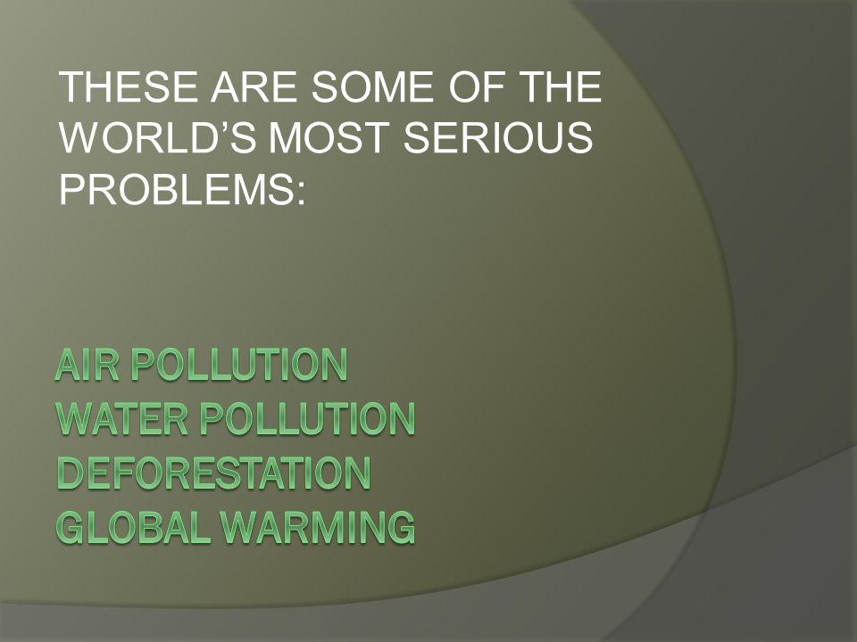 AIR POLLUTION WATER POLLUTION DEFORESTATION GLOBAL WARMING