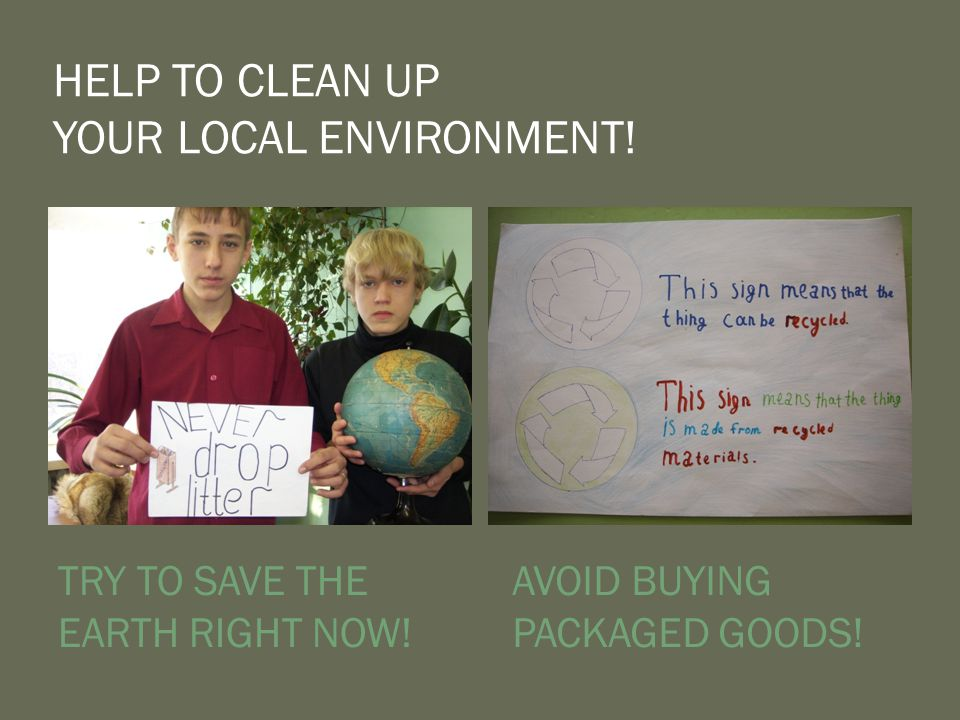 HELP TO CLEAN UP YOUR LOCAL ENVIRONMENT!